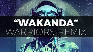 Dimitri Vegas & Like Mike - Wakanda (WARRIORS Remix)