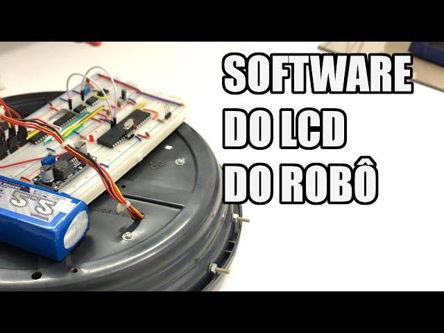 PROGRAMANDO E TESTANDO O LCD DO ROBÔ   Usina Robots US-3 #039