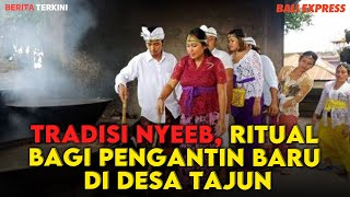 Tradisi Nyeeb, Ritual Bagi Pengantin Baru di Desa Tajun