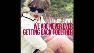 Taylor Swift - We Are Never Ever Getting Back Together (Audio)