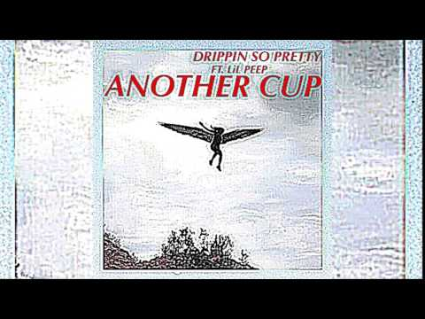 Drippin So Pretty - Another Cup Ft. LiL PEEP (Prod. WILLIE G)