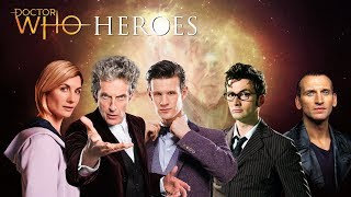 Doctor Who: Series 1 - 11 | The Doctor Tribute | Heroes