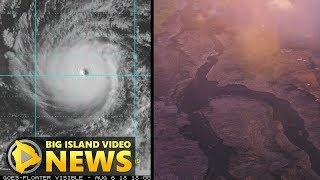 Hawaii Volcano Eruption / Hurricane Hector - Monday Morning (Aug. 6, 2018)