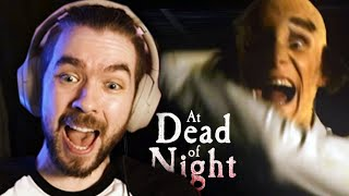 JIMMY GOT ME SCREAMING MY HEAD OFF | At Dead of Night