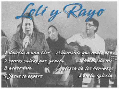 2º - Hermano Rayo y Loli - somos salvos por gracia