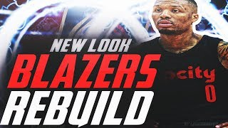 REBUILDING THE NEW LOOK PORTLAND TRAIL BLAZERS! NBA 2K19