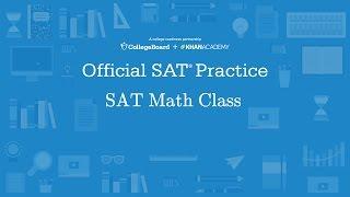 Khan Academy Live: SAT Math Class
