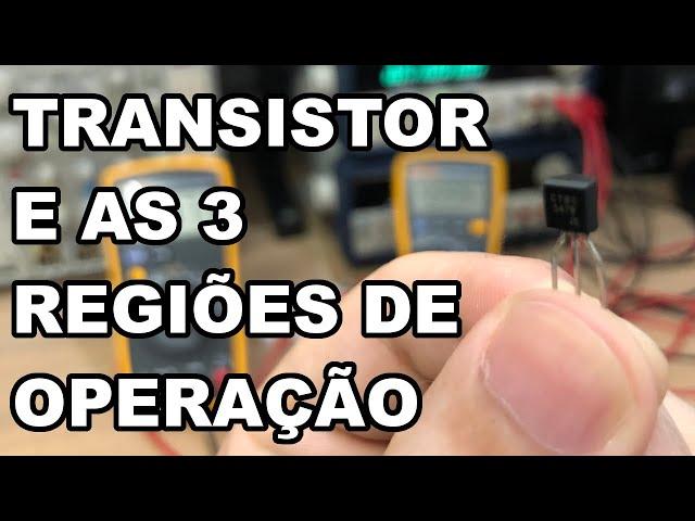 NA PRÁTICA! OS MODOS DE OPERAÇÃO DO TRANSISTOR