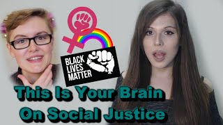 This Is Your Brain On Social Justice