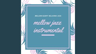 Mellow Sleepy Jazz