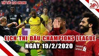 Champions League Lịch thi đấu, trực tiếp Champions League rạng sáng mai 19/2 Tin bóng đá mới nhất