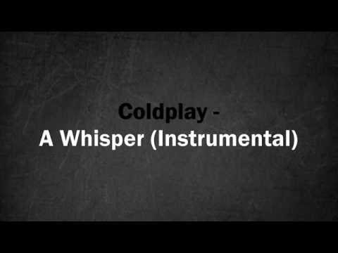 Coldplay - A Whisper (Official Instrumental)