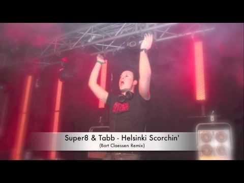 Super8 & Tab - Helsinki Scorchin' (Bart Claessen Remix) *Full HQ*