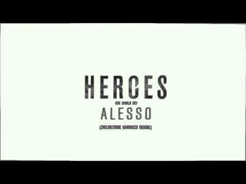 Heroes (we could be) (Salvatore Ganacci Remix)