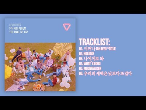 [Full Album] SEVENTEEN(세븐틴) - You Make My Day (5th Mini Album)
