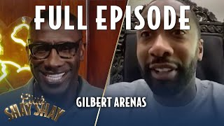 Gilbert Arenas FULL EPISODE | EPISODE 12 | CLUB SHAY SHAY