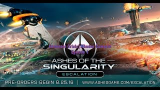 Imminent Crisis|Mission Campaign Episode 1 (part 1)|Ashes Of The Singularity:Escalation