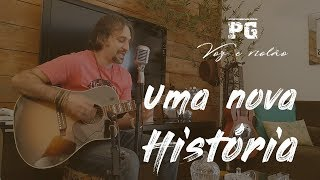 PG - Uma Nova História - Voz e Violão