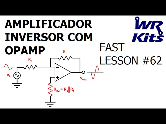 AMPLIFICADOR INVERSOR COM OPAMP | Fast Lesson #62