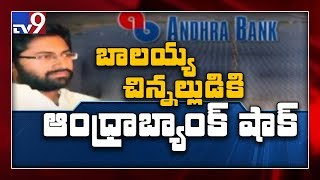 Andhra Bank shocker to Balakrishna's younger-son-in-law..