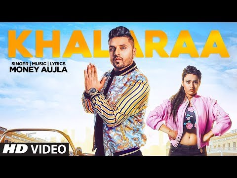Khalaraa: Money Aujla (Full Song) Miss Neelam