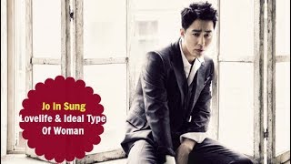 Jo In Sung - Love Life & Ideal Type Of Woman