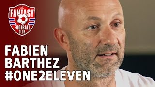 Fabien Barthez picks his #One2Eleven - The Fantasy Football Club