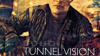 new-%e2%80%9ctunnel-vision%e2%80%9d-by-upchurch.jpg