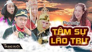 TÂM SỰ LÃO TRƯ - TÂY DU KÝ LẠ TRUYỆN | Parody Nhạc Chế | Trung Ruồi, Minh Tít, Thương Cin, Thái Sơn