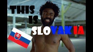 THIS IS SLOVAKIA ( Childish Gambino - This Is America )