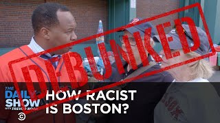 How Racist Is Boston? DEBUNKED