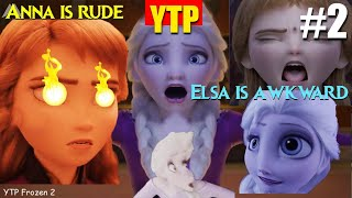[YTP] Elsa is Awkward and Anna is Rude (Frozen 2 YTP Crack Parody) #2