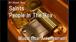 """Saints/People In The Box [Music Box] (Anime """"Tokyo Ghoul"""" ED)"""