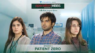 Dice Media | Operation MBBS | Season 2 | Web Series | Episode 3 - Patient Zero