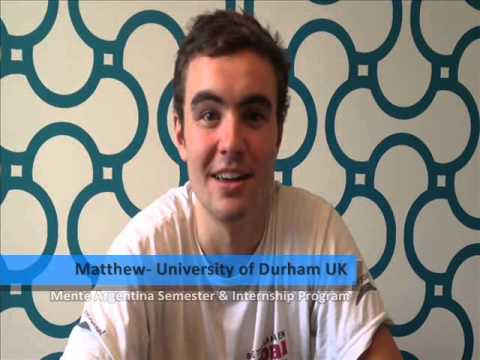Matthew, student from University of Durham -- UK, participated in the Mente Argentina Semester Program in Argentina + Internship Program 2013