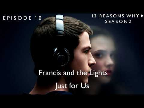 Francis and the Lights - Just for Us (13 Reasons Why Soundtrack) (S02xE10)