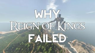 Why Reign of Kings Failed