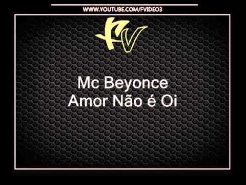 Baixar Mc Beyonce - Amor Não é Oi [ Cientista DJ ]