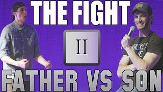 Father vs Son: The Fight (Part II)