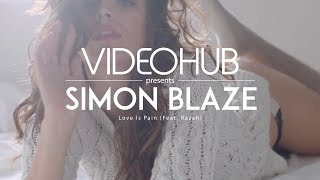 Simon Blaze feat. Razah - Love Is Pain (Original Mix) (VideoHUB) #enjoybeauty