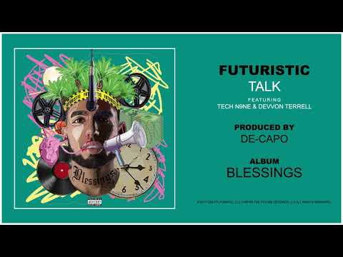 Futuristic - Talk feat. Tech N9ne & Devvon Terrell (Official Audio) @OnlyFuturistic