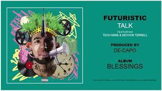 Futuristic - Talk feat. Tech N9ne & Devvon Terrell (Official Audio) @OnlyFuturistic