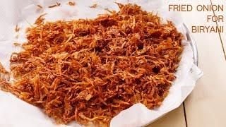 Crispy Fried Onions - Biryani Fry Onion Recipe - Birista   CookingShooking