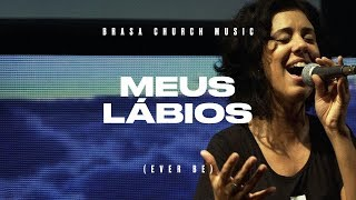 Meus Lábios (Ever Be) | Brasa Church Music | Giselle Knevitz