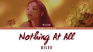 에일리 (AILEE) - Nothing At All (Color Coded Lyrics Eng/Rom/Han/가사)