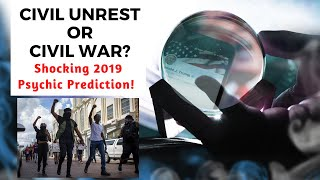 2020 Civil Unrest, Civil War Scenario & Minneapolis Protests Predicted By Psychic In 2019?