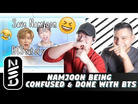 GUYS REACT TO 'Namjoon Being Confused & Done w/ BTS'