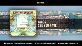 jaggs-see-you-rave-out-now-59-miami-sampler-2015.jpg