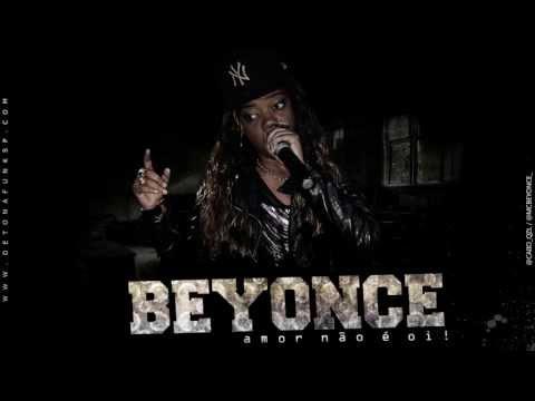 Baixar MC Beyonce - Amor Não é Oi (Cientista Dj) Lançamento 2013