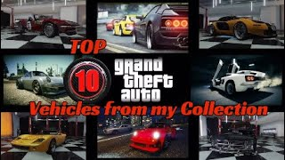 GTA ONLINE : TOP 10 Vehicles from my 2019 Garage Tour